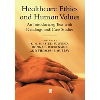 Healthcare Ethics And Human Values: Introductory Text w/Readings & Case Studies