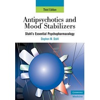 Antipsychotics & Mood Stabilizers: Stahl's Essential Psychopharmacology, 3rd ed.