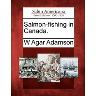 Salmon-fishing in Canada.