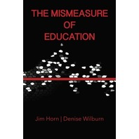The Mismeasure Of Education