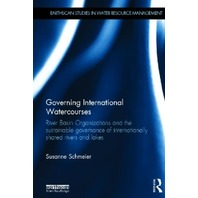 Governing International Watercourses: Studies in Water Resource Management