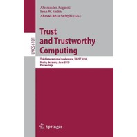 Trust and Trustworthy Computing: Third International Conference