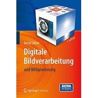 Digitale Bildverarbeitung: und Bildgewinnung (German Edition)