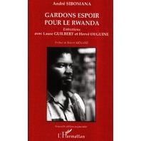 Gardons espoir pour le Rwanda (French Edition)