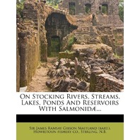 On Stocking Rivers, Streams, Lakes, Ponds And Reservoirs With Salmonidæ...