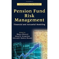 Pension Fund Risk Management: Financial and Actuarial Modeling (Chapman & Hall)