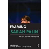 Framing Sarah Palin: Pit Bulls, Puritans, and Politics