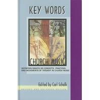 Key Words in Church Music: Essays on Church Music