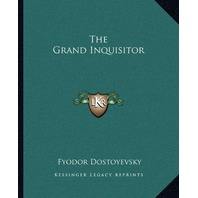 The Grand Inquisitor By Fyodor Dostoyevsky