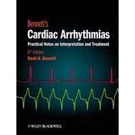 Bennetts Cardiac Arrhythmias: Practical Notes on Interpretation and Treatment