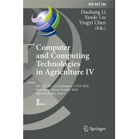 Computer and Computing Technologies in Agriculture IV: