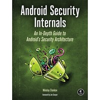 Android Security Internals: An In-depth Guide To Android&'s Security Architecture