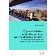 Phytoremediation of Antibiotics from Wastes of Animal Feedlots