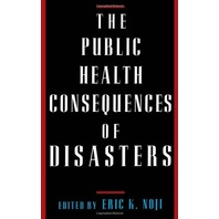 The Public Health Consequences of Disasters