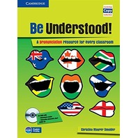 Be Understood! Book with CD-ROM and Audio CD Pack A Pronunciation Resource for Every Classroom