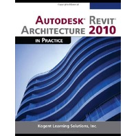 Autodesk Revit Architecture 2010 in Practice, with CD