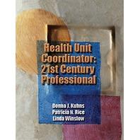 Health Unit Coordinator 21st Century Professional 1st Edition