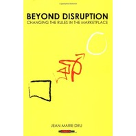 Beyond Disruption: Changing the Rules in the Marketplace