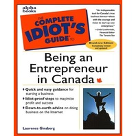 the complete idiot's guide to Being an Entrepreneur in canada
