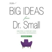Nelson Big Ideas for Dr. Small Creating a Comfort Zone for teaching Mathematics Grades 9-12