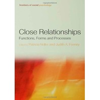Close Relationships: Functions, Forms and Processes (Frontiers of Social Psychology)
