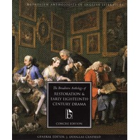 The Broadview Anthology of Restoration and Early Eighteenth-Century Drama, Concise Edition (Broadview Anthologies of En