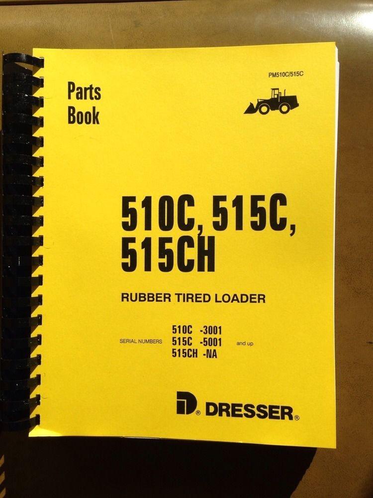 Track Loader For Sale >> Dresser IH 510C 515C Wheel Loader PARTS Manual Catalog ...