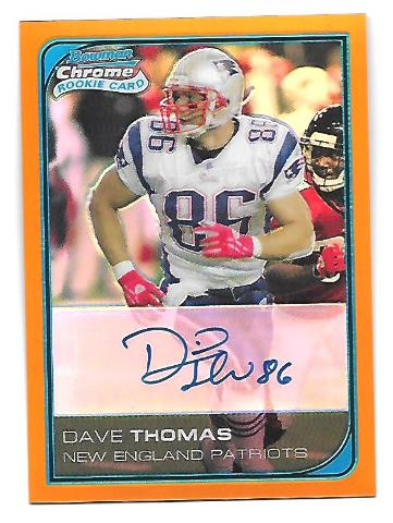 DAVE THOMAS 2006 Bowman Chrome RC Orange Refractor auto /25 New England Patriots