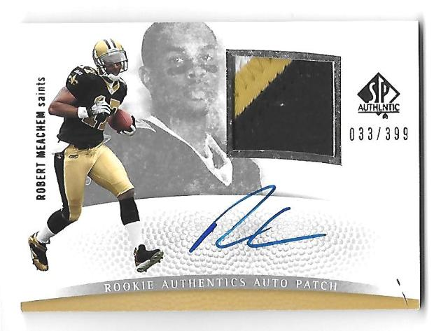 ROBERT MEACHEM 2007 UD SP Authentic Rookie Jersey Prime patch auto /399 Saints
