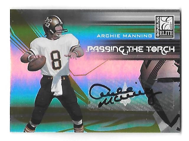 ARCHIE MANNING 2007 Donruss Elite PAssing the Torch auto autograph /99 Saints