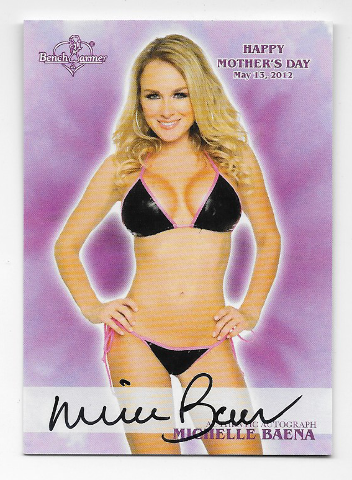 Michelle Baena 2012 Benchwarmer Happy Mothers Day auto Autograph