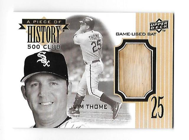 JIM THOME 2008 Upper Deck Piece of History 500 Club Game Used bat piece #JT