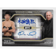 TAKEYA MIZUGAKI/DANA WHITE 2016 UFC Topps Thoughts from Boss auto /50 autograph