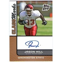 JASON HILL 2007 Topps Draft Class Marks Rookie Autograph Auto Card