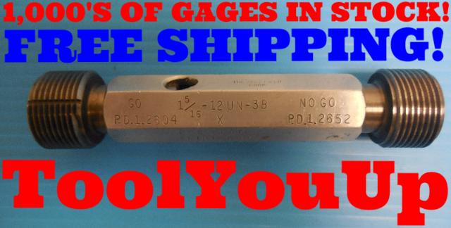 1 5/16 12 UN 3B PREPLATE THREAD PLUG GAGE 1.31250 GO NO GO P.D.'S =1.2604&1.2652