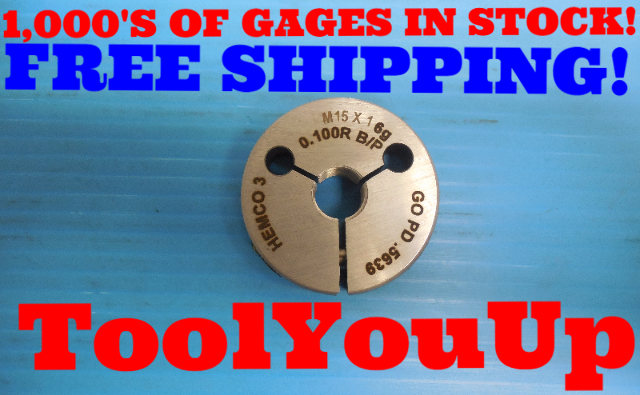 M15 X 1.0 6g 0.100R BEFORE PLATE THREAD RING GAGE 15.0 1 GO ONLY .5639 INSPECTION