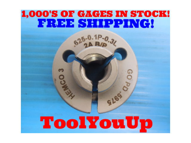 5/8 .1P .3L 2A BEFORE PLATE THREAD RING GAGE .625 GO ONLY P.D. = .5975 TOOLING