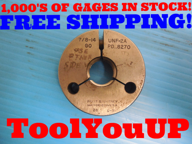 7/8 14 UNF 2A THREAD RING GAGE .875 GO ONLY P.D. = .8270 INSPECTION TOOLING TOOL