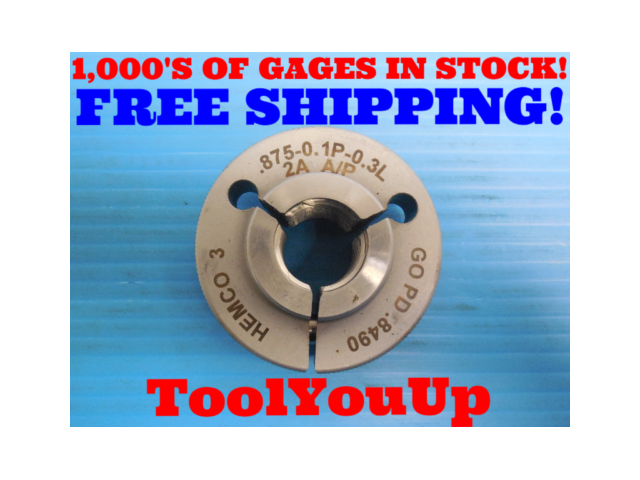 7/8 0.1P 0.3L 2A THREAD RING GAGE .875 GO ONLY P.D. = .8490 INSPECTION TOOLING