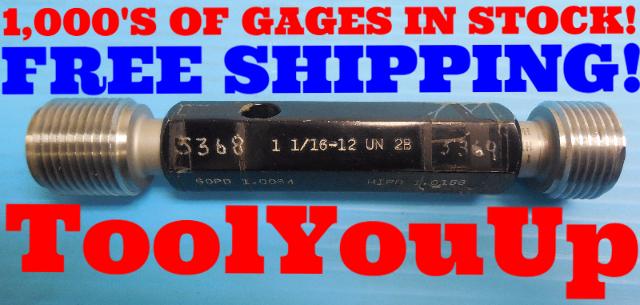 1 1/16 12 UN 2B THREAD PLUG GAGE 1.0625 GO NO GO P.D.'S = 1.0084 & 1.0158 TOOLS