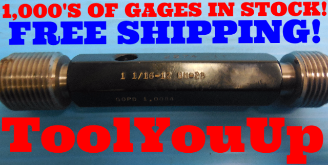 1 1/16 12 UN 2B THREAD PLUG GAGE 1.0625 GO NO GO P.D.'S = 1.0084 & 1.0158 TOOLS