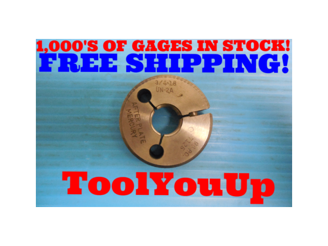 3/4 18 UN 2A THREAD RING GAGE .75 GO ONLY P.D. = .7125 INSPECTION TOOLING TOOLS