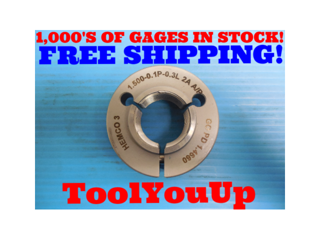 1 1/2 0.1P 0.3L 2L THREAD RING GAGE 1.5 GO ONLY P.D. = 1.4660 INSPECTION TOOLS