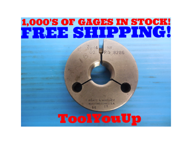7/8 14 NF THREAD RING GAGE .875 GO ONLY P.D. = .8286 INSPECTION TOOLING TOOLS