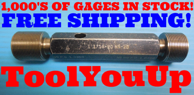 1 1/16 20 NS 2B THREAD PLUG GAGE 1.0625 GO NO GO P.D.'S = 1.0300 & 1.0359 TOOLS