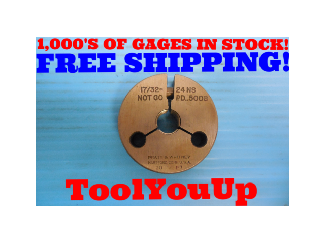 17/32 24 NS THREAD RING GAGE .53125 NO GO ONLY P.D. = .5008 INSPECTION TOOLING