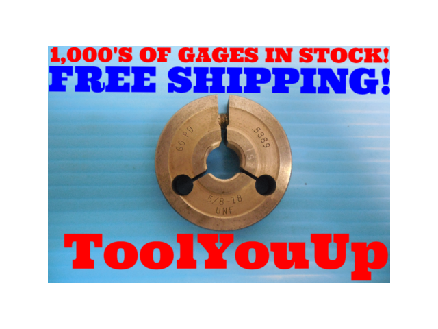 5/8 18 UNF THREAD RING GAGE .625 GO ONLY P.D. = .5889 INSPECTION TOOLING TOOLS