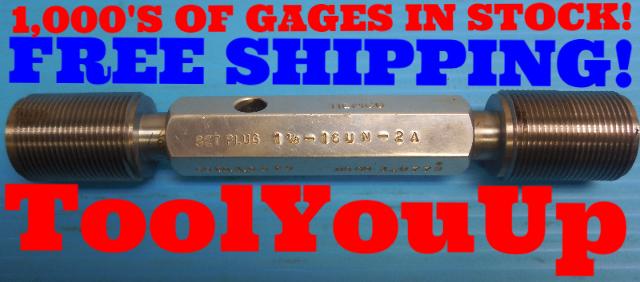 1 1/8 16 UN 2A SET THREAD PLUG GAGE 1.125 GO NO GO P.D.'S = 1.0829 & 1.0779 TOOL