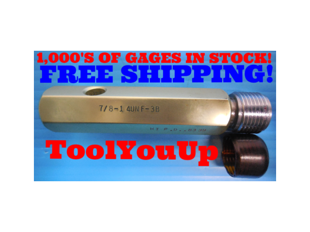 7/8 14 UNF 3B THREAD PLUG GAGE .875 NO GO ONLY P.D. = .8339 INSPECTION TOOLING