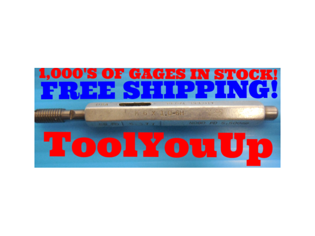 M6 X 1 6H METRIC THREAD PLUG GAGE 6.0 1.0 GO ONLY P.D. = 5.377 INSPECTION TOOLS